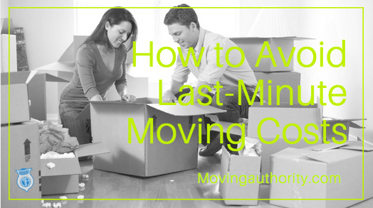 Avoid last minute moving cost