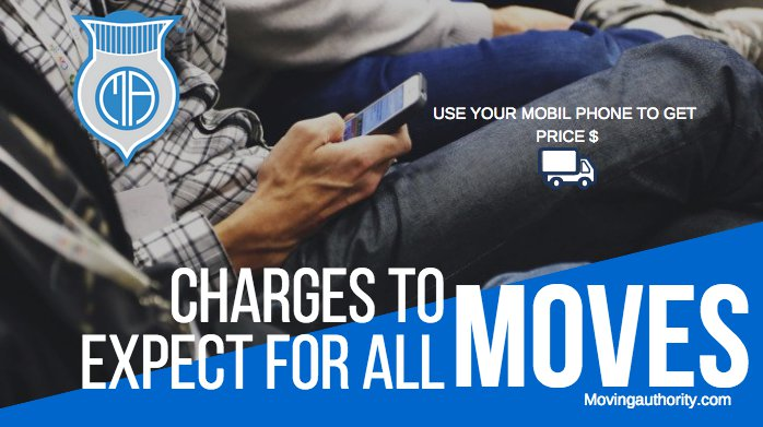 CHARGES TO EXPECT FOR ALL MOVES