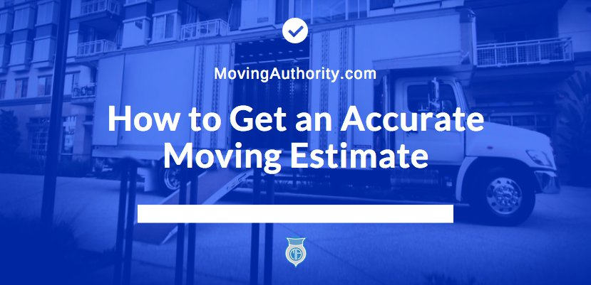How to Get an Accurate Moving Estimate