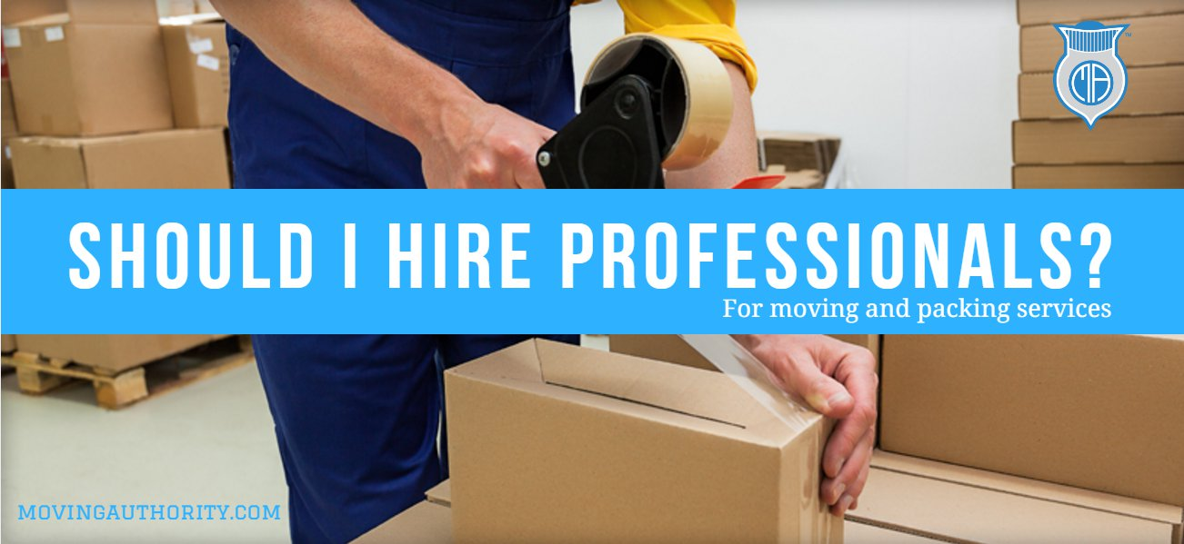 should i hire packing moving