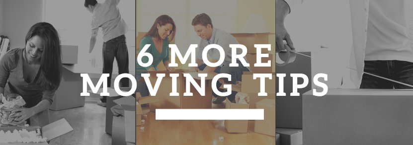 6 More Moving tips