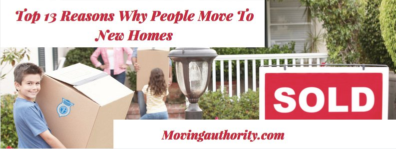 Top 13 Reasons Why People Move new home
